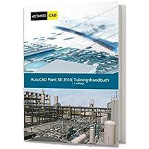 AutoCAD Plant 3D 2018 Trainingshandbuch
