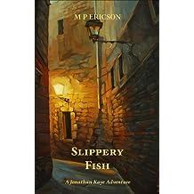 Slippery Fish (Jonathan Kaye adventures Book 4)