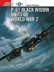 P-61 Black Widow Units of World War 2 (Osprey Combat Aircraft 8) by Warren Thompson (1998-08-28)
