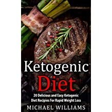 Ketogenic Diet: The 20 Most Delicious, Effective, and Easy Ketogenic Diet Recipes For Rapid Weight Loss (FREE Bonus Gift Included) (Ketogenic Cookbook, ... Loss, Ketogenic Mistakes) (English Edition)