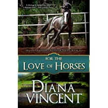 For The Love of Horses (Pegasus Equestrian Center Series Book 3) (English Edition)
