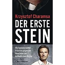 Der erste Stein: Als homosexueller Priester gegen die Heuchelei der katholischen Kirche