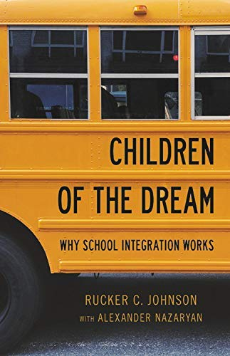 Children of the Dream: Why School Integration Works (English Edition)