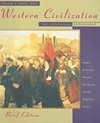 Western Civilization: The Continuing Experiment, Volume II: Since 1560, Brief Edition Abridged edition by Noble, Thomas F. X., Strauss, Barry, Osheim, Duane, Neuschel (1998) Taschenbuch