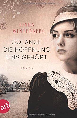 Buchseite und Rezensionen zu 'Solange die Hoffnung uns gehört: Roman' von Linda Winterberg