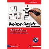 Business-Symbole einfach zeichnen lernen: Die wichtigsten Motive für Flipchart und Whiteboard. Mit Schritt-für-Schritt-Zeiche