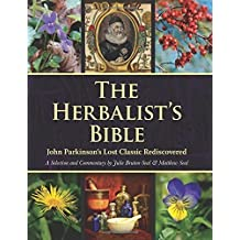 [The Herbalist's Bible: John Parkinson's Lost Classic Rediscovered] (By: Julie Bruton-Seal) [published: September, 2014]