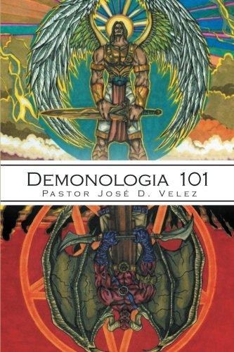 Demonología 101 por Pastor José D. Velez