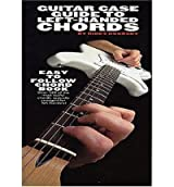[(Guitar Case Guide to Left Handed Chords )] [Author: Rikky Rooksby] [Oct-2001]