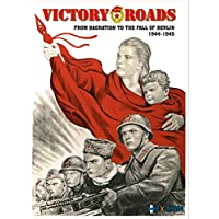 Victory Roads – From Bagration to the Fall of Berlin 1944-45