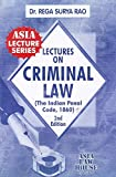 Asia Law House's Lectures on Criminal Law (The Indian Penal Code,1860) by Dr. Rega Surya Rao