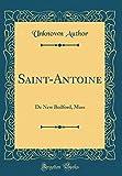 Saint-Antoine: de New Bedford, Mass (Classic Reprint)