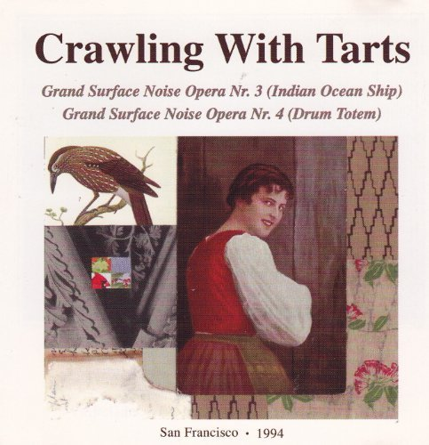 Grand Surface Noise Opera Nr. 3 (Indian Ocean Ship) and Grand Surface Noise Opera Nr. 4 (Drum Totem) by Crawling With Tarts (1995-08-02)