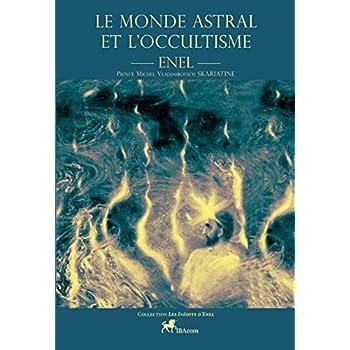 Le Monde Astral et l'Occultisme
