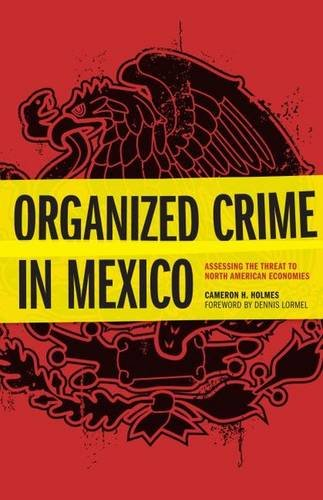 Organized Crime In Mexico Assessing The Threat To North American Economies