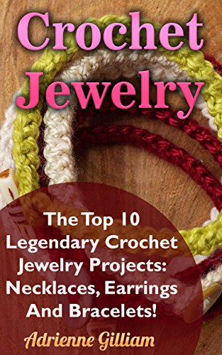 crochet-jewelry-the-top-10-legendary-crochet-jewelry-projects-necklaces-earrings-and-bracelets-engli