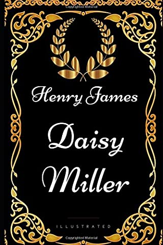 Daisy Miller: By Henry James - Illustrated