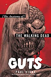 Guts: The Anatomy of The Walking Dead (English Edition)