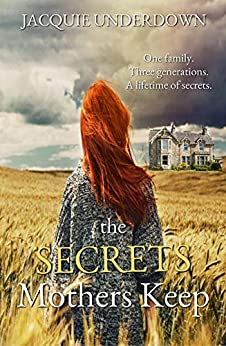 The Secrets Mothers Keep (English Edition) von [Underdown, Jacquie]
