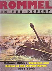 Rommel in the Desert: Victories and Defeat of the Afrika Korps, 1941-43