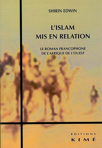 L'islam mis en relation : Le roman francophone de l'Afrique de l'Ouest