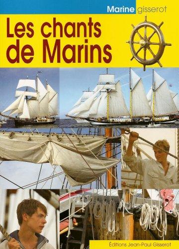 Les Chants de Marins par RENAULT Pierre, RENAULT Christophe, GISSEROT Jean Paul