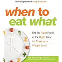 When to Eat What: Eat the Right Foods at the Right Time for Maximum Weight Loss! by Heidi Reichenberger McIndoo (2010-12-14)