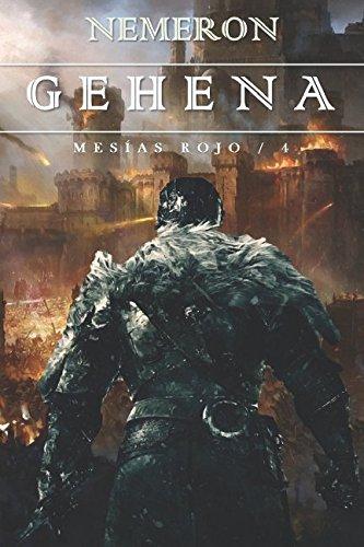 Gehena: Los mundos arderán (Saga del Mesías Rojo) por Nemeron