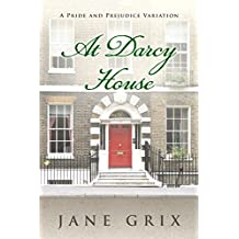 At Darcy House: A Pride and Prejudice Variation