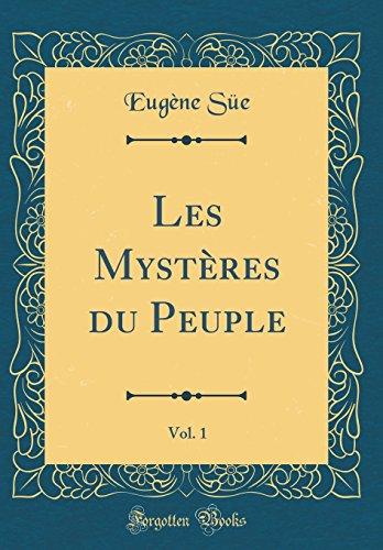 Les Myst'res Du Peuple, Vol. 1 (Classic Reprint)