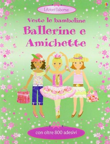 Ballerine e amichette. Vesto le bamboline. Con adesivi. Ediz. illustrata