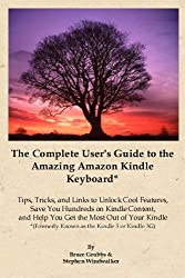 The Complete User's Guide to the Amazing Amazon Kindle Keyboard (Formerly Known as the Kindle 3 or Kindle 3G) (English Edition)