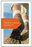 Telecharger Livres L Ivresse de la marche Petit manifeste en faveur du voyage a pied (PDF,EPUB,MOBI) gratuits en Francaise