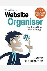 WordPress Website Organiser: Log Everything, Lose Nothing (Log 1 Complete Website): Volume 1 (Plan Your Website Series) Paperback
