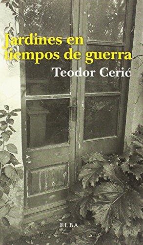 Jardines en tiempos de guerra (Elba) por Teodor Ceric