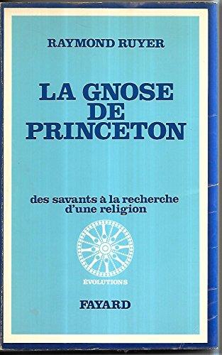 La gnose de princeton : des savants à la recherche d'une religion
