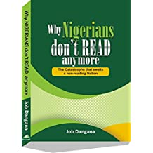 Why Nigerians Don't Read Anymore: The Catastrophe That Awaits A Non-reading Nation (English Edition)