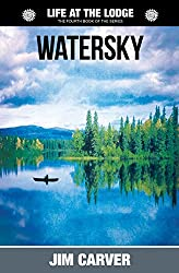 Watersky: Volume 4 (Life at the Lodge)