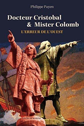 DOCTEUR CRISTOBAL & MISTER COLOMB, L'ERREUR DE L'OUEST