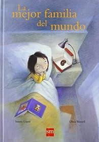La mejor familia del mundo/ The Best Family in the World by Susana Lopez par Susana López