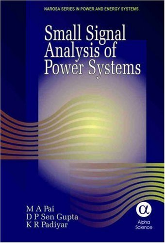 Preisvergleich Produktbild Small Signal Analysis of Power Systems by M.A. Pai (2004-08-01)