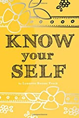 Know Your Self: An all-age, art therapy activity book to develop confidence and a healthy self-esteem. (Discover Yourself Prompted Journals) Paperback