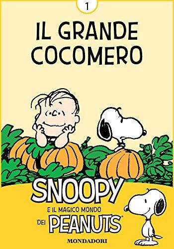 b6e60a5a4f0f77 Il Grande Cocomero Vol. 1  Snoopy e il magico mondo dei Peanuts ...