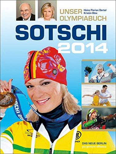 Sotschi 2014: Unser Olympiabuch - 2014 Olympia