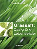Grassaft: Das grüne Lebenselixier