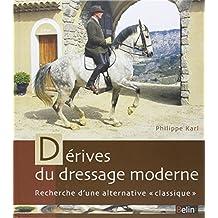 """Dérives du dressage moderne : Recherche d'une alternative """"classique"""""""