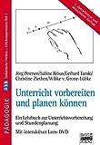 Unterricht vorbereiten und planen können. Ein Lehrbuch zur Unterrichtsvorbereitung und Stundenplanung. Mit interaktiver Lern-DVD