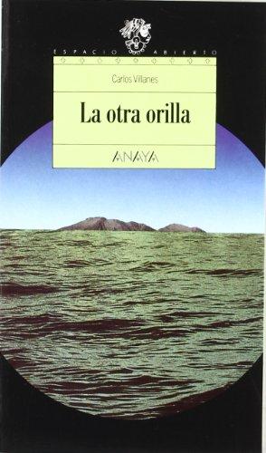 La otra orilla (Libros Para Jóvenes - Espacio Abierto)