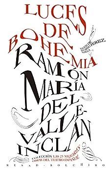 Luces De Bohemia: por Ramón María Del Valle Inclán