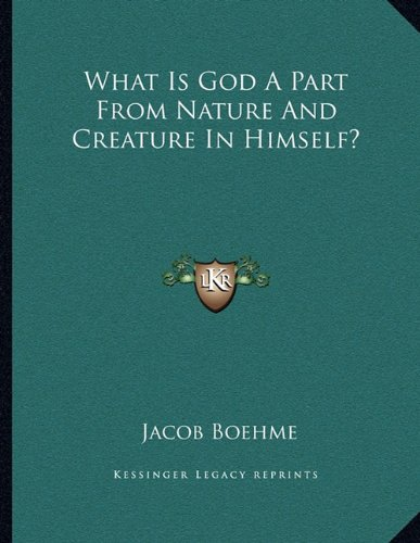 What Is God a Part from Nature and Creature in Himself?